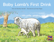Baby Lamb's First Drink: Leveled Reader Red Fiction Level 4 Grade 1 (Rigby PM) Cover Image