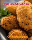 Portugal Cakes: 150 recipe Delicious and Easy The Ultimate Practical Guide Easy bakes Recipes From Around The World portugal cakes coo Cover Image