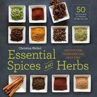 Essential Spices and Herbs: Discover Them, Understand Them, Enjoy Them Cover Image