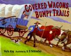 Covered Wagons, Bumpy Trails Cover Image