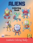 Coloring Book Aliens: Aliens coloring book for kid, beautuful aliens to be colored, a coloring book for kids and adults with fantastic drawi Cover Image
