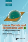 Linear Models and Regression with R: An Integrated Approach (Multivariate Analysis #11) Cover Image