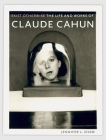 Exist Otherwise: The Life and Works of Claude Cahun Cover Image