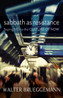 Sabbath as Resistance: Saying No to the Culture of Now Cover Image