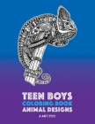 Teen Boys Coloring Book: Animal Designs: Complex Animal Drawings for Older Boys & Teenagers; Zendoodle Lions, Wolves, Bears, Snakes, Spiders, S Cover Image