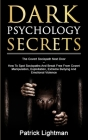Dark Psychology Secrets: The Covert Sociopath Next Door - How To Spot Sociopaths And Break Free From Covert Manipulation, Exploitation, Extreme Cover Image