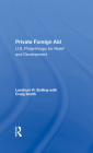 Private Foreign Aid: U.S. Philanthropy in Relief and Developlment Cover Image