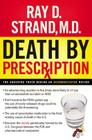 Death by Prescription: The Shocking Truth Behind an Overmedicated Nation Cover Image