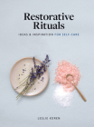 Restorative Rituals: Ideas and Inspiration for Self-Care Cover Image