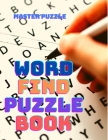 Word Find Puzzle Book: 200 Word Searches In Large-ish Print For All Ages! Cover Image