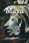 National Geographic Investigates: Ancient Maya: Archaeology Unlocks the Secrets of the Maya's Past Cover Image