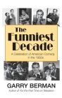 The Funniest Decade: A Celebration of American Comedy in the 1930s (hardback) Cover Image