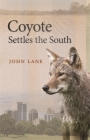 Coyote Settles the South (Wormsloe Foundation Nature Book) Cover Image