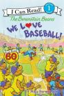 The Berenstain Bears: We Love Baseball! (I Can Read Level 1) Cover Image