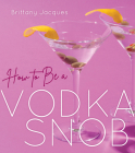 How to Be a Vodka Snob Cover Image