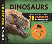 Creature Files: Dinosaurs: Look into the Jaws of 20 Ferocious Dinosaurs Cover Image