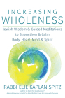 Increasing Wholeness: Jewish Wisdom and Guided Meditations to Strengthen and Calm Body, Heart, Mind and Spirit Cover Image