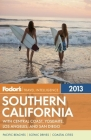 Fodor's Southern California 2013: with Central Coast, Yosemite, Los Angeles, and San Diego Cover Image