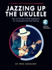 Jazzing Up the Ukulele: How to Do Jazz Chord Substitution for Accompaniment and Soloing Cover Image