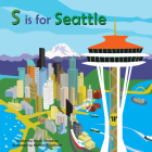S Is for Seattle (Alphabet Cities) Cover Image