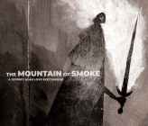The Mountain of Smoke: A Jeffrey Alan Love Sketchbook Cover Image