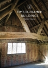 Timber-framed Buildings (Shire Library) Cover Image
