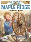 The Lucky Wheel (Tales from Maple Ridge #2) Cover Image