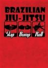 Brazilian Jiu-Jitsu Slap Bump Roll: Training/Sparring Notebook Cover Image