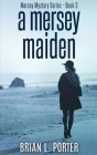 A Mersey Maiden: Large Print Hardcover Edition Cover Image