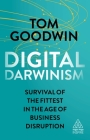 Digital Darwinism: Survival of the Fittest in the Age of Business Disruption (Kogan Page Inspire) Cover Image