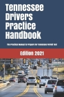 TENNESSEE Drivers Practice Handbook: The Manual to prepare for Tennessee Permit Test - More than 300 Questions and Answers Cover Image