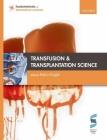 Transfusion and Transplantation Science (Fundamentals of Biomedical Science) Cover Image
