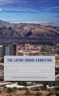 The Latinx Urban Condition: Trauma, Memory, and Desire in Latinx Urban Literature and Culture Cover Image