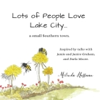 Lots of People Love Lake City: ...a small Southern town. Cover Image
