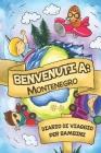 Benvenuti A Montenegro Diario Di Viaggio Per Bambini: 6x9 Diario di viaggio e di appunti per bambini I Completa e disegna I Con suggerimenti I Regalo Cover Image
