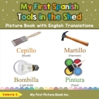 My First Spanish Tools in the Shed Picture Book with English Translations: Bilingual Early Learning & Easy Teaching Spanish Books for Kids Cover Image