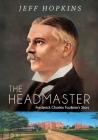 The Headmaster: Frederick Charles Faulkner's Story Cover Image