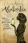 Alabaster: What Is Most Precious Is Also Most Fragile Cover Image