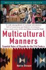 Multicultural Manners: Essential Rules of Etiquette for the 21st Century Cover Image