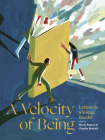 A Velocity of Being: Letters to a Young Reader Cover Image