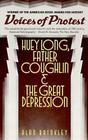 Voices of Protest: Huey Long, Father Coughlin, & the Great Depression Cover Image