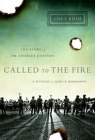 Called to the Fire: A Witness for God in Mississippi; The Story of Dr. Charles Johnson Cover Image