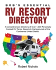 Bob's Essential RV Resort Directory: A Comprehensive Directory of Over 1,000 Personally Curated RV Parks, Resorts & Campgrounds of the Continental Uni Cover Image