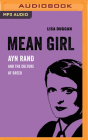 Mean Girl: Ayn Rand and the Culture of Greed Cover Image