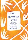 The Happiness Code: Ten Keys to Being the Best You Can Be Cover Image