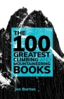 The 100 Greatest Climbing and Mountaineering Books Cover Image