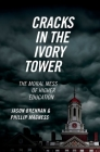 Cracks in the Ivory Tower: The Moral Mess of Higher Education Cover Image