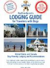 Dogfriendly.Com's Lodging Guide for Travelers with Dogs: Hotels, Resorts, B&bs and Vacation Rentals That Welcome Dogs of All Siz Cover Image