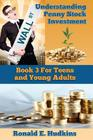 Understanding Penny Stock Investment: Book Three for Teens and Young Adults Cover Image