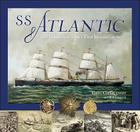 SS Atlantic: The White Star Line's First Disaster at Sea Cover Image